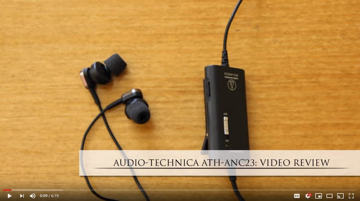 A Video Review on Audio-Technica ATH-ANC23